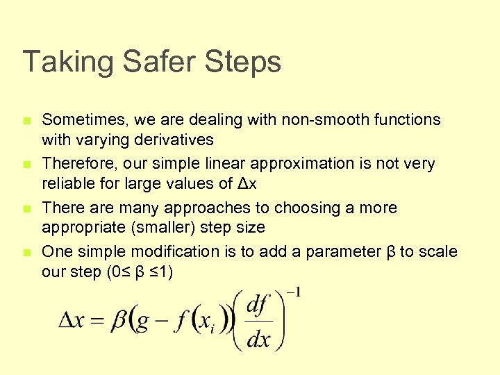 Taking Safer Steps n n Sometimes, we are dealing with non-smooth functions with varying