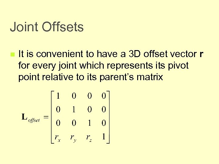 Joint Offsets n It is convenient to have a 3 D offset vector r