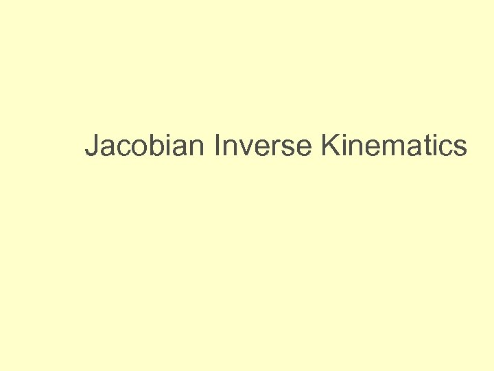 Jacobian Inverse Kinematics