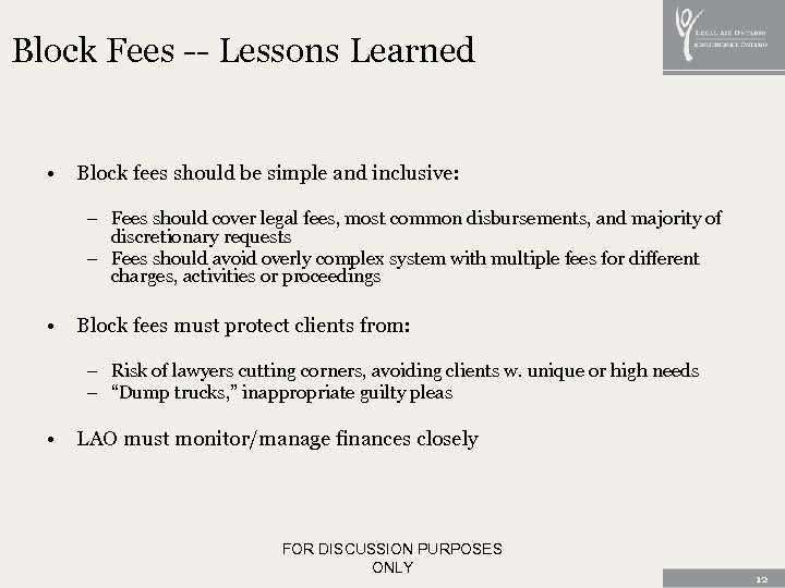 Block Fees -- Lessons Learned • Block fees should be simple and inclusive: –