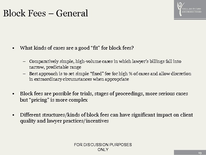 "Block Fees – General • What kinds of cases are a good ""fit"" for"