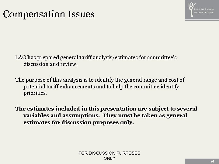 Compensation Issues LAO has prepared general tariff analysis/estimates for committee's discussion and review. The
