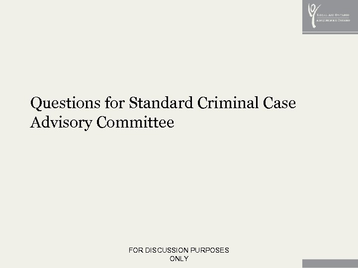 Questions for Standard Criminal Case Advisory Committee FOR DISCUSSION PURPOSES ONLY