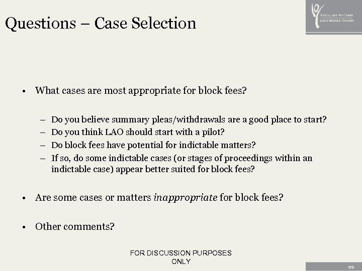 Questions – Case Selection • What cases are most appropriate for block fees? –