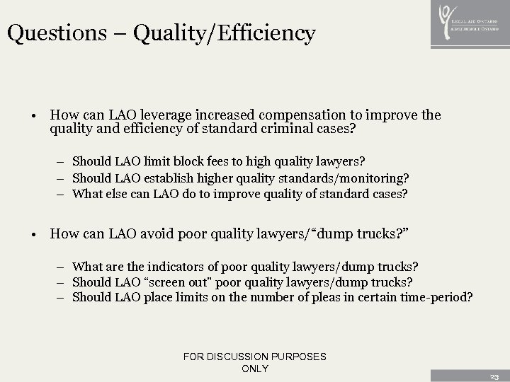 Questions – Quality/Efficiency • How can LAO leverage increased compensation to improve the quality