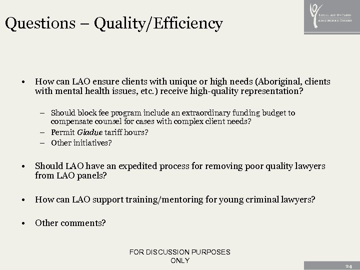Questions – Quality/Efficiency • How can LAO ensure clients with unique or high needs