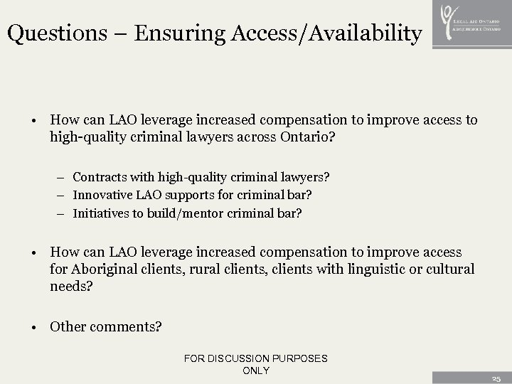 Questions – Ensuring Access/Availability • How can LAO leverage increased compensation to improve access