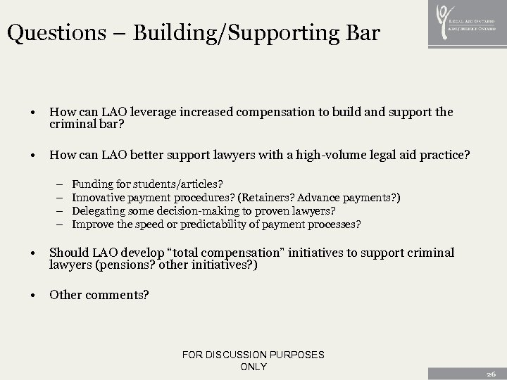 Questions – Building/Supporting Bar • How can LAO leverage increased compensation to build and