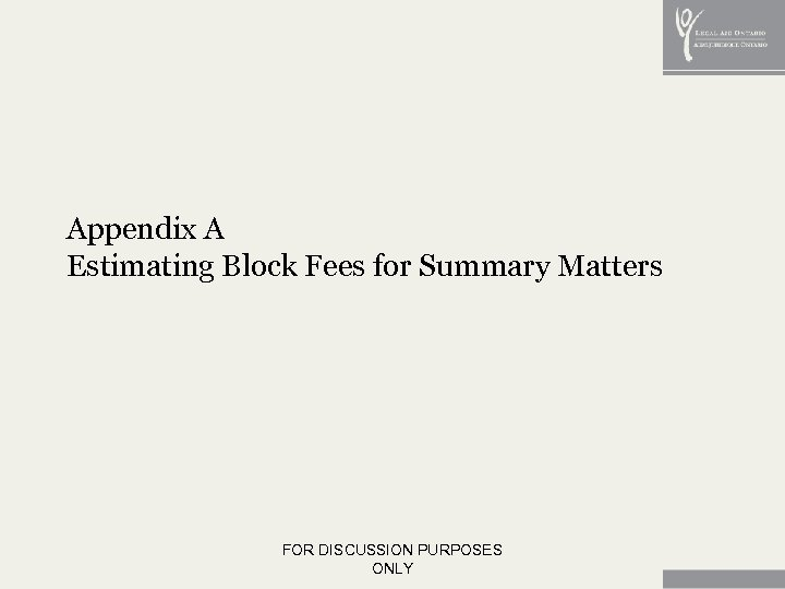 Appendix A Estimating Block Fees for Summary Matters FOR DISCUSSION PURPOSES ONLY