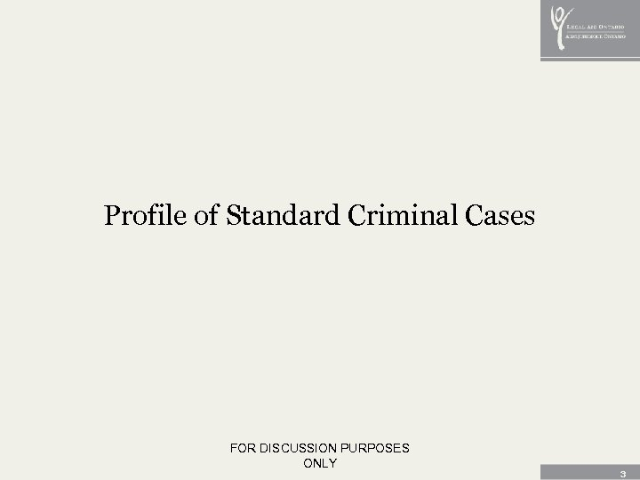 Profile of Standard Criminal Cases FOR DISCUSSION PURPOSES ONLY 3