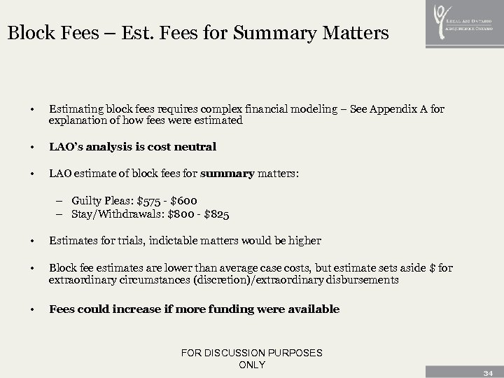 Block Fees – Est. Fees for Summary Matters • Estimating block fees requires complex