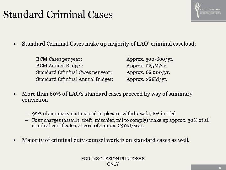 Standard Criminal Cases • Standard Criminal Cases make up majority of LAO' criminal caseload: