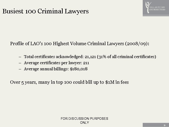 Busiest 100 Criminal Lawyers Profile of LAO's 100 Highest Volume Criminal Lawyers (2008/09): –