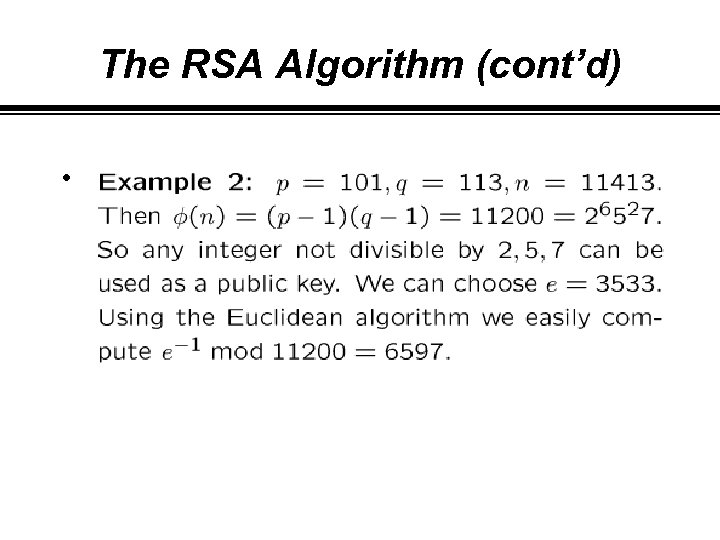 The RSA Algorithm (cont'd) •
