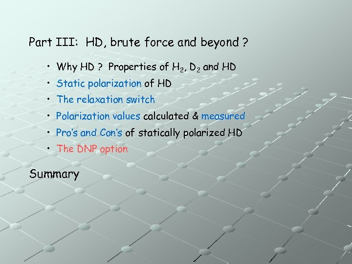 Part III: HD, brute force and beyond ? • Why HD ? Properties of