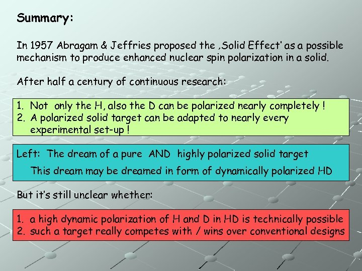Summary: In 1957 Abragam & Jeffries proposed the 'Solid Effect' as a possible mechanism