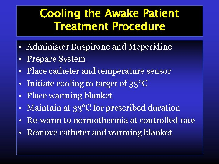 Cooling the Awake Patient Treatment Procedure • • Administer Buspirone and Meperidine Prepare System