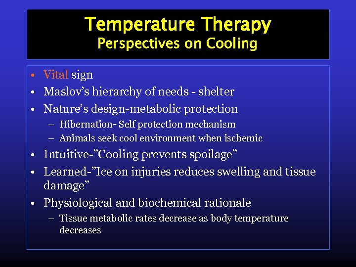 Temperature Therapy Perspectives on Cooling • Vital sign • Maslov's hierarchy of needs -