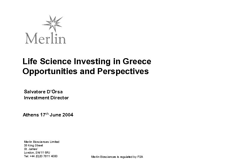 Life Science Investing in Greece Opportunities and Perspectives Salvatore D'Orsa Investment Director Athens 17