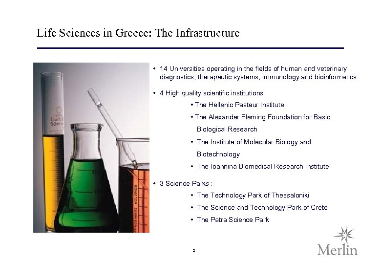 Life Sciences in Greece: The Infrastructure • 14 Universities operating in the fields of