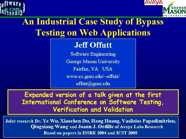 An Industrial Case Study of Bypass Testing on Web Applications Jeff Offutt Software Engineering