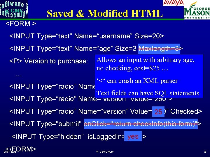 "Saved & Modified HTML <FORM > <INPUT Type=""text"" Name=""username"" Size=20> <INPUT Type=""text"" Name=""age"" Size=3"