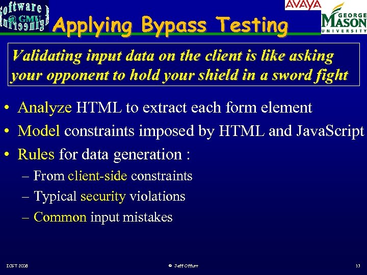 Applying Bypass Testing Validating input data on the client is like asking your opponent