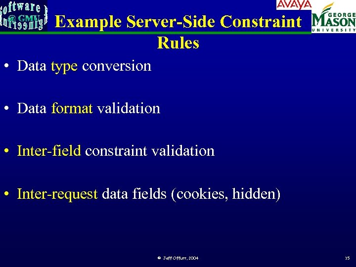 Example Server-Side Constraint Rules • Data type conversion • Data format validation • Inter-field