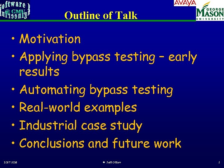 Outline of Talk • Motivation • Applying bypass testing – early results • Automating