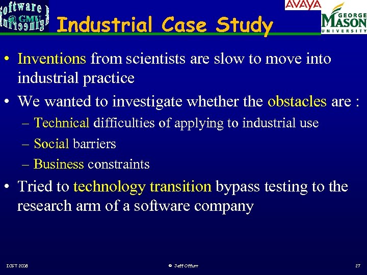 Industrial Case Study • Inventions from scientists are slow to move into industrial practice
