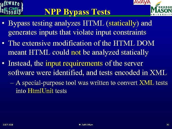 NPP Bypass Tests • Bypass testing analyzes HTML (statically) and generates inputs that violate
