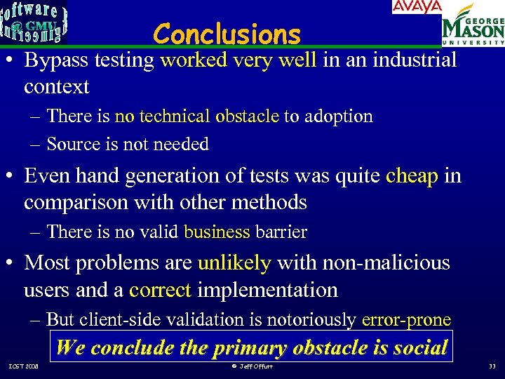 Conclusions • Bypass testing worked very well in an industrial context – There is