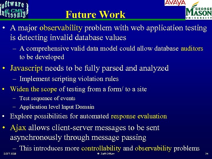 Future Work • A major observability problem with web application testing is detecting invalid