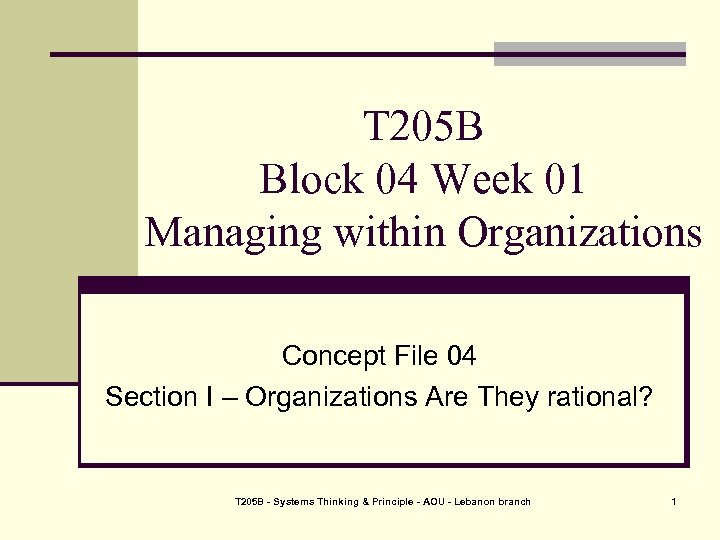 T 205 B Block 04 Week 01 Managing within Organizations Concept File 04 Section