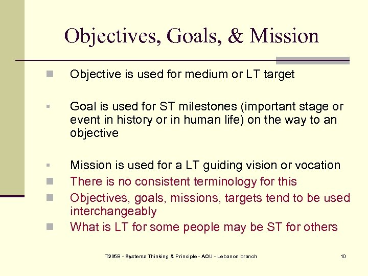 Objectives, Goals, & Mission n Objective is used for medium or LT target §