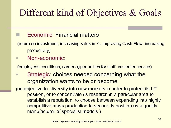 Different kind of Objectives & Goals n Economic: Financial matters (return on investment, increasing