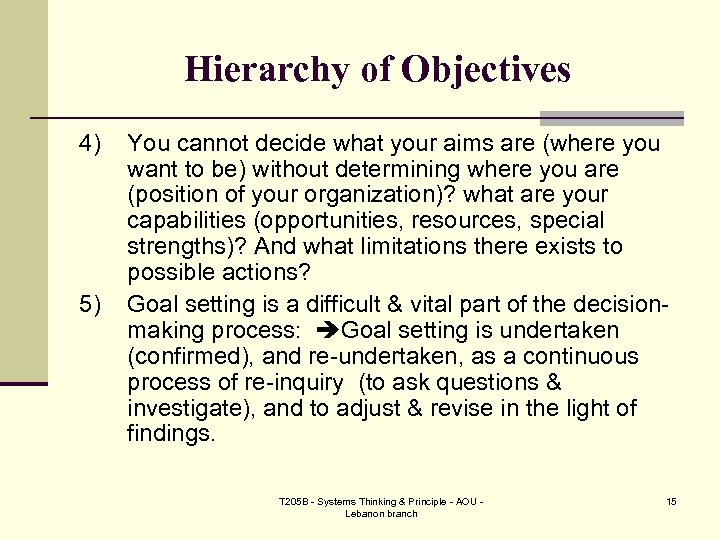 Hierarchy of Objectives 4) 5) You cannot decide what your aims are (where you
