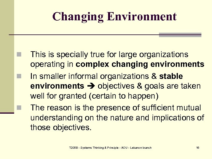 Changing Environment n n n This is specially true for large organizations operating in
