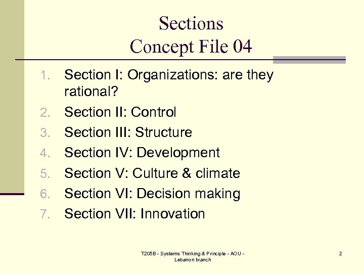 Sections Concept File 04 1. 2. 3. 4. 5. 6. 7. Section I: Organizations: