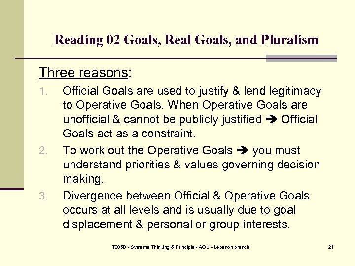 Reading 02 Goals, Real Goals, and Pluralism Three reasons: 1. 2. 3. Official Goals