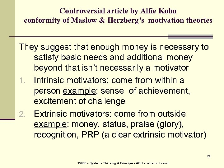 Controversial article by Alfie Kohn conformity of Maslow & Herzberg's motivation theories They suggest