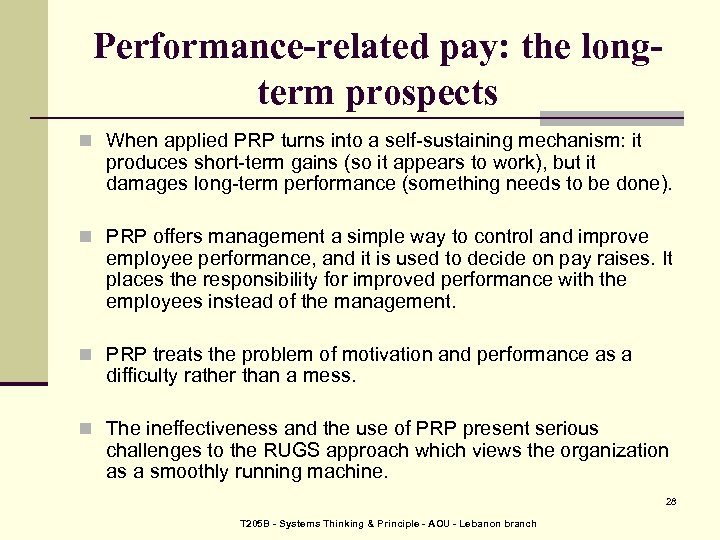 Performance-related pay: the longterm prospects n When applied PRP turns into a self-sustaining mechanism:
