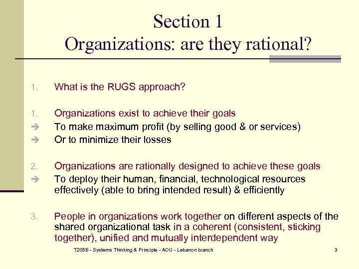 Section 1 Organizations: are they rational? 1. What is the RUGS approach? 1. Organizations