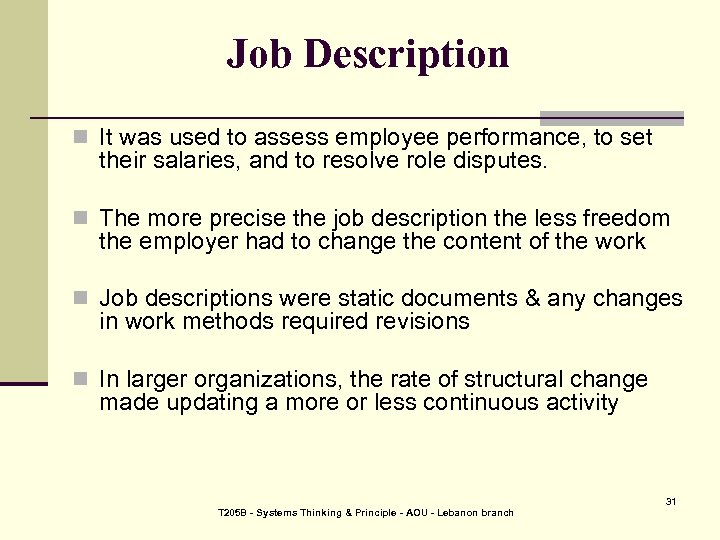 Job Description n It was used to assess employee performance, to set their salaries,