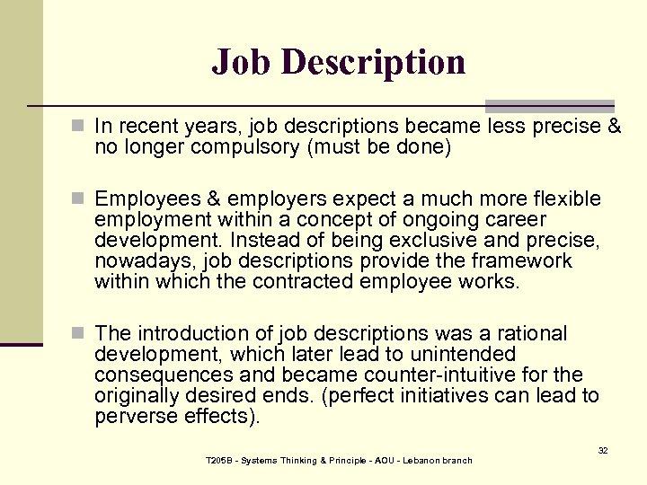 Job Description n In recent years, job descriptions became less precise & no longer