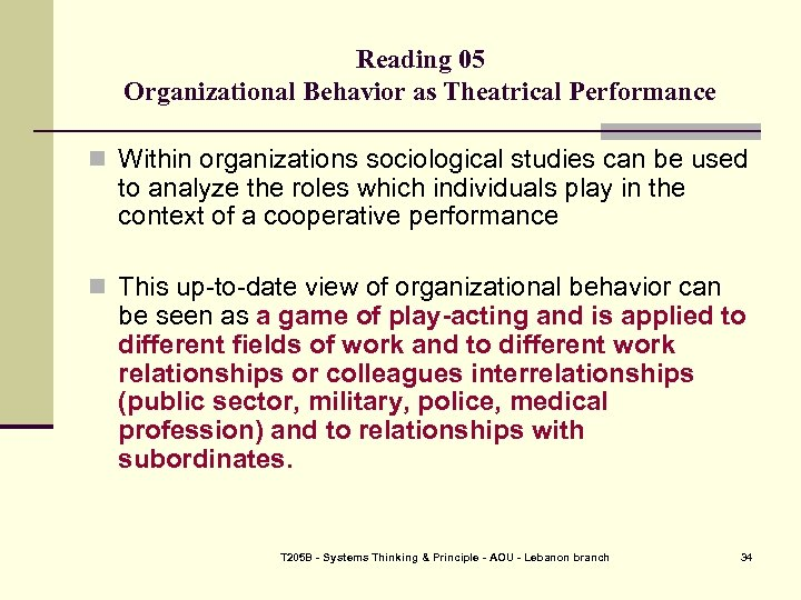 Reading 05 Organizational Behavior as Theatrical Performance n Within organizations sociological studies can be