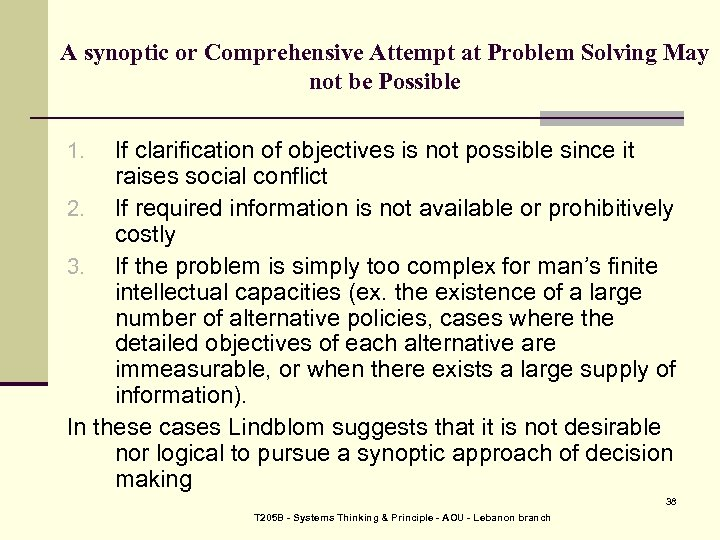 A synoptic or Comprehensive Attempt at Problem Solving May not be Possible If clarification