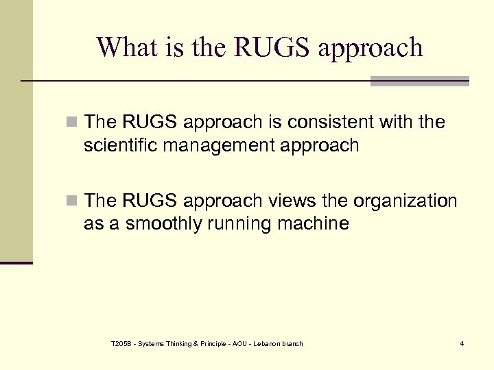 What is the RUGS approach n The RUGS approach is consistent with the scientific