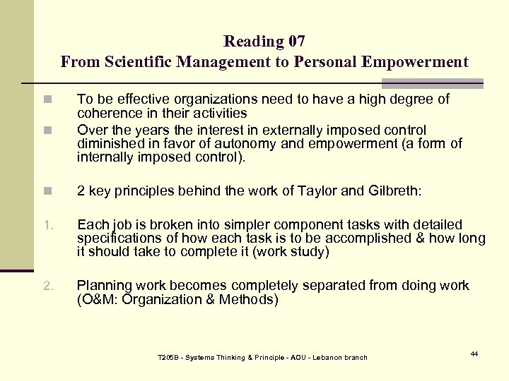Reading 07 From Scientific Management to Personal Empowerment n To be effective organizations need