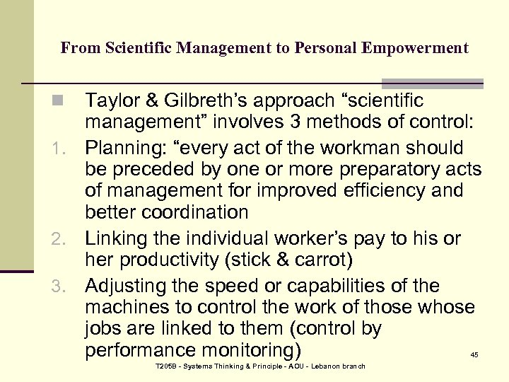 """From Scientific Management to Personal Empowerment Taylor & Gilbreth's approach """"scientific management"""" involves 3"""